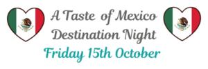Destination Night - a taste of Mexico